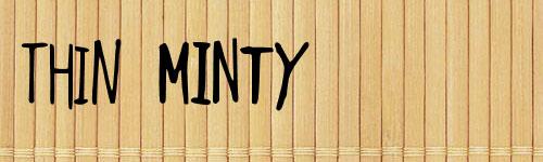 Thin Minty