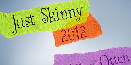 Just Skinny