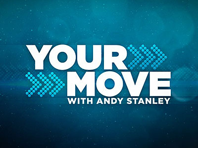 Перейти на Your Move with Andy Stanley