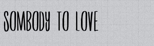 Sombody To Love