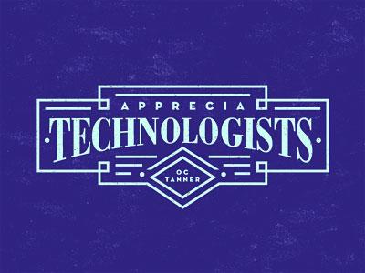 Appreciatechnologists