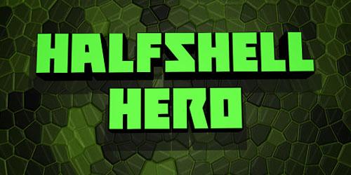 Перейти на Halfshell Hero