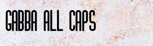 Gabba All Caps