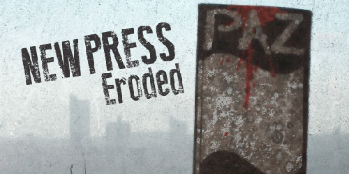 New Press Eroded