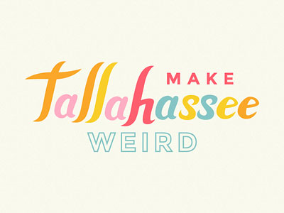Make Tallahassee Weird