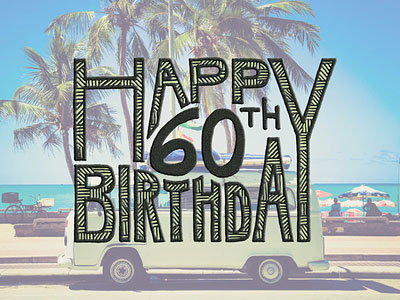 Happy 60th Birthday